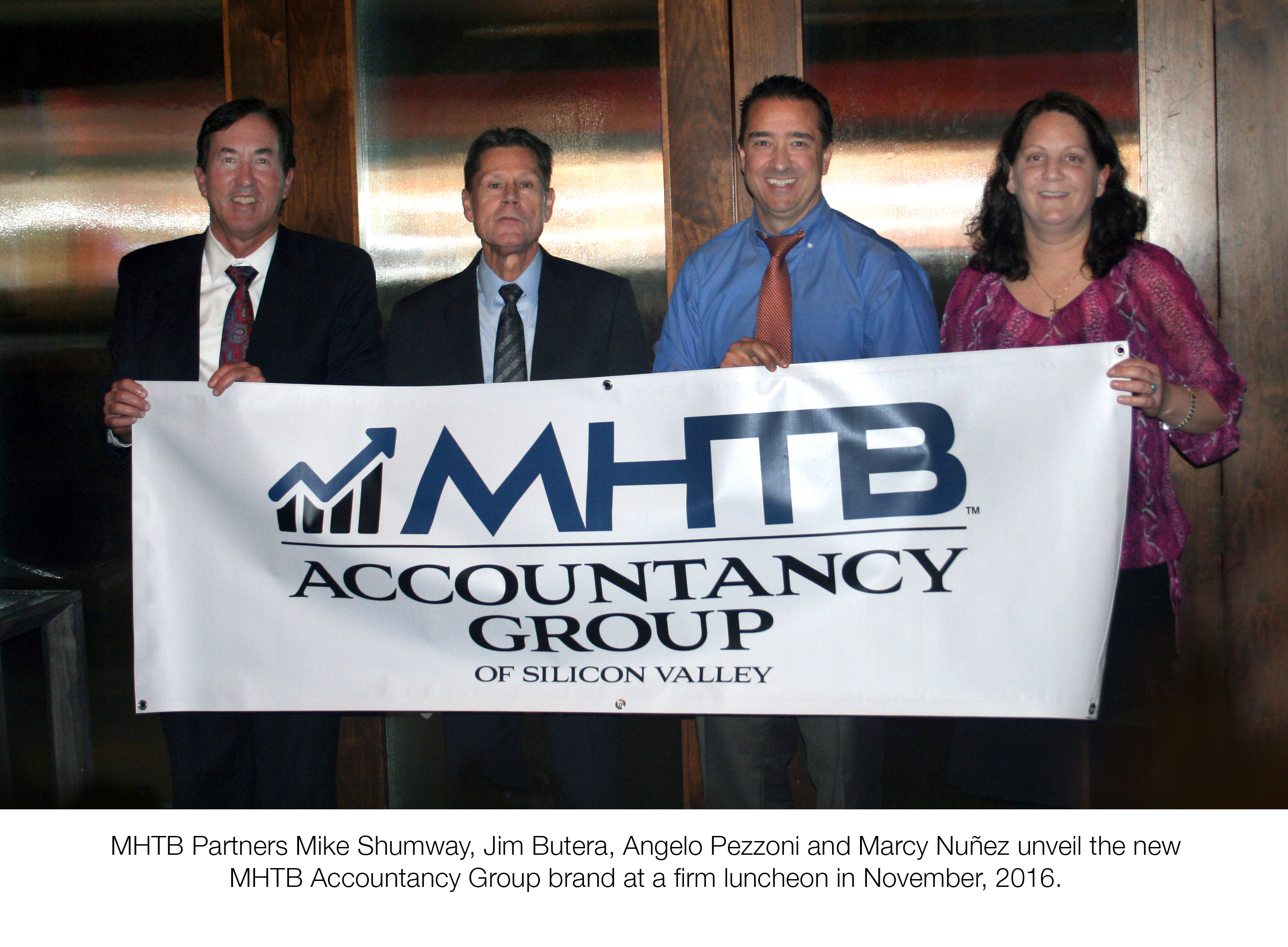 MHTB Accountancy Group Partners Mike Shumway, Jim Butera, Angelo Pezzoni & Marcy Nuñes Display Their New Brand